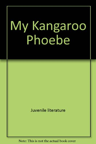 9780809021499: My kangaroo Phoebe (A Terra magica children's book)