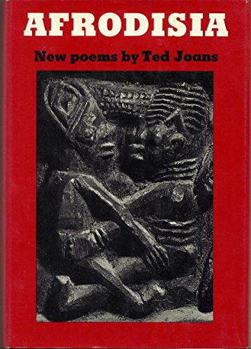 Afrodisia : New Poems By Ted Joans: Joans, Ted