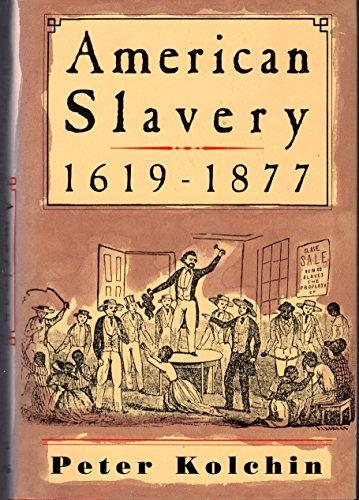 American Slavery 1619-1877: Kolchin, Peter