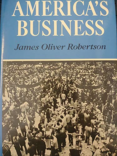 America's Business: Robertson, James Oliver