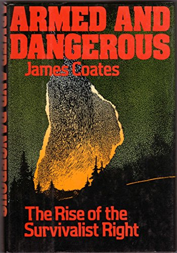 Armed and Dangerous: The Rise of the: James Coates