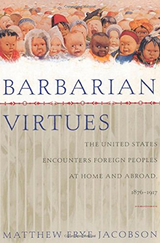 9780809028085: Barbarian Virtues: The United States Encounters Foreign Peoples at Home and Abroad, 1876-1917