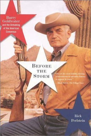 9780809028580: Before the Storm: Barry Goldwater and the Unmaking of the American Consensus