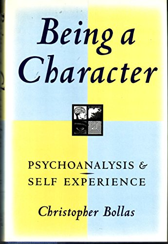 9780809028627: Being a Character: Psychoanalysis and Self Experience