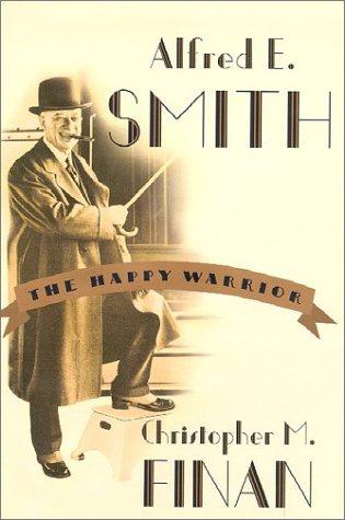 9780809030330: Alfred E. Smith: The Happy Warrior