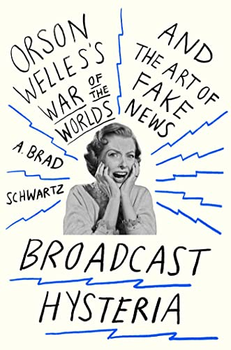3 BOOKS -- Broadcast Hysteria: Orson Welles's War of the Worlds and the Art of Fake News. + Panic...