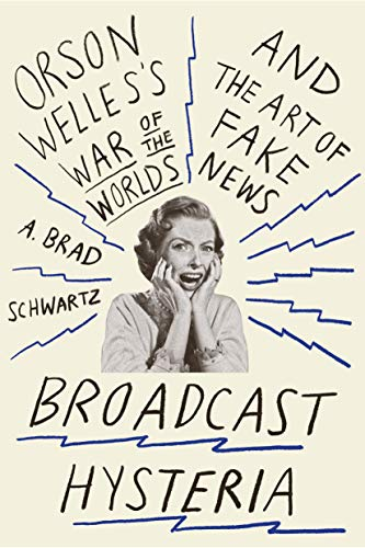 9780809031641: Broadcast Hysteria: Orson Welles's War of the Worlds and the Art of Fake News