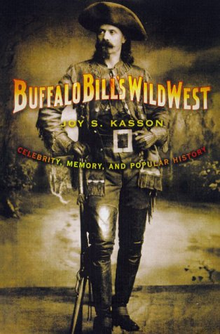 9780809032433: Buffalo Bill's Wild West: Celebrity, Memory, and Popular History
