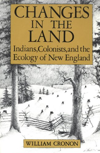 9780809034055: Changes in the Land: Indians- Colonists- and the Ecology of New England