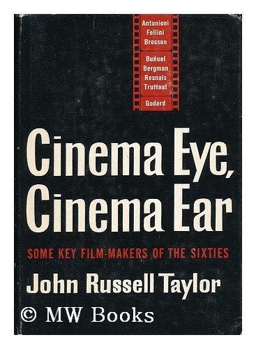 9780809034604: Cinema Eye, Cinema Ear: Some Key Film-Makers of the Sixties.