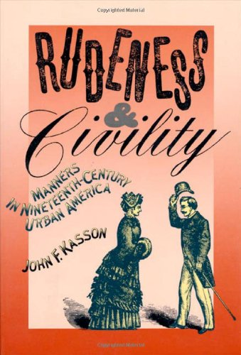 9780809034703: Rudeness and Civility: Manners in 19th Century Urban America