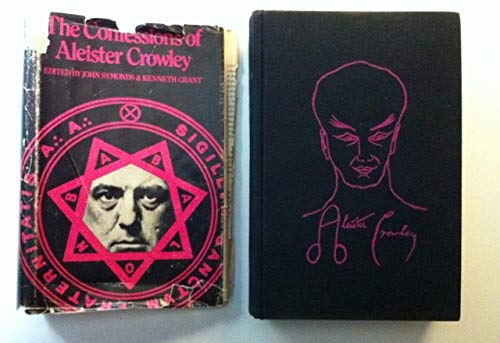 The Confessions of Aleister Crowley; An Autohagiography.: Aleister Crowley