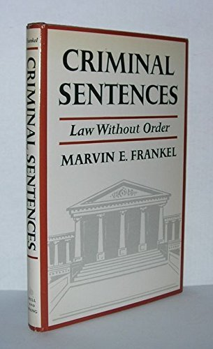 9780809037094: Criminal sentences; law without order,