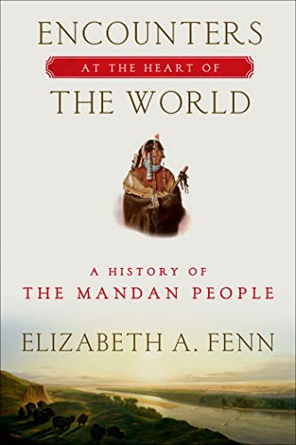 9780809042395: Encounters at the Heart of the World: A History of the Mandan People