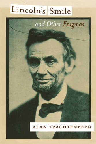 Lincoln's Smile and Other Enigmas: Alan Trachtenberg