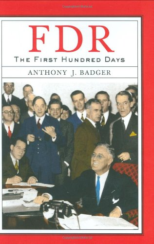 FDR: The First Hundred Days (Critical Issue): Badger, Anthony J.