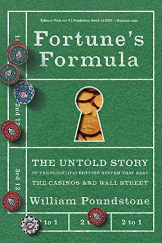 Fortune's Formula: The Untold Story of the Scientific Betting System That Beat the Casinos and Wall Street (0809045990) by Poundstone, William