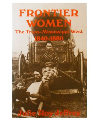 9780809048038: Frontier women: The trans-Mississippi West 1840-1880 (American century series)