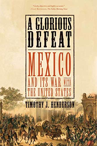 9780809049677: A Glorious Defeat: Mexico and Its War with the United States