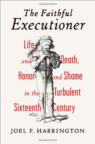 9780809049929: The Faithful Executioner: Life and Death, Honor and Shame in the Turbulent Sixteenth Century