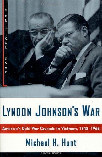 9780809050239: Lyndon Johnson's War: America's Cold War Crusade in Vietnam, 1945-1968: A Critical Issue