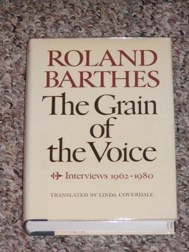 The Grain of the Voice: Interviews 1962-1980 (English and French Edition): Roland Barthes