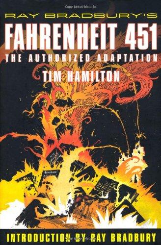 Ray Bradbury's Fahrenheit 451: The Authorized Adaptation: Ray Bradbury