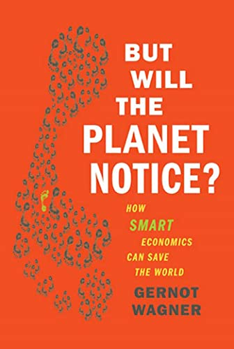 9780809052073: But Will the Planet Notice?: How Smart Economics Can Save the World