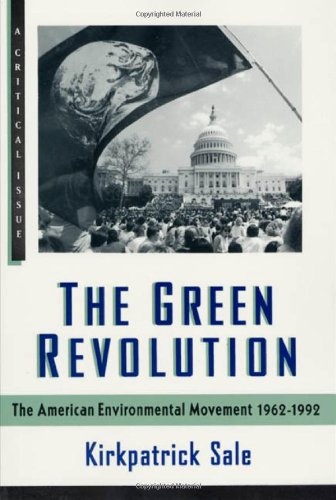 9780809052189: The Green Revolution: The American Environmental Movement, 1962-1992 (A Critical Issue series)