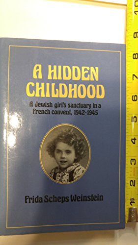 9780809054442: A Hidden Childhood: A Jewish Girl's Sanctuary in a French Convent, 1942-1945 (English and French Edition)