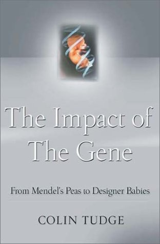 9780809057436: The Impact of the Gene: From Mendel's Peas to Designer Babies