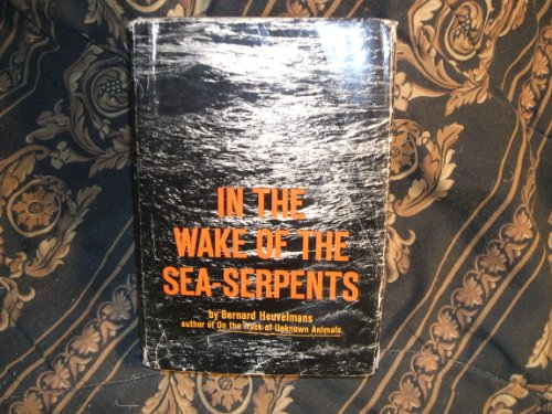 9780809058143: In the Wake of the Sea-Serpents
