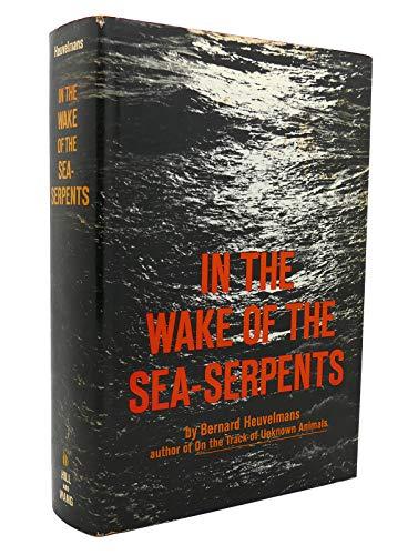 In the Wake of the Sea-Serpents: Heuvelmans, Bernard