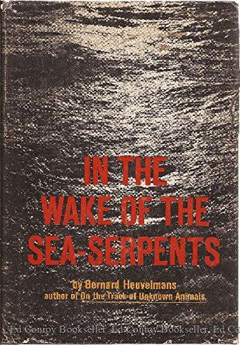 9780809058150: In the Wake of the Sea-Serpents