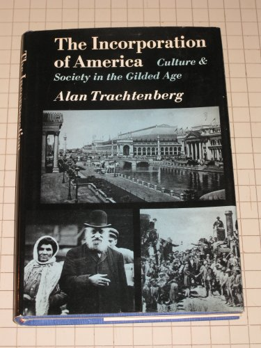 9780809058273: Incorporation of America: Culture and Society, 1865-1893 (American Century Series)