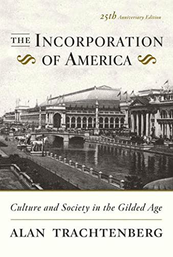 9780809058280: The Incorporation of America: Culture and Society in the Gilded Age