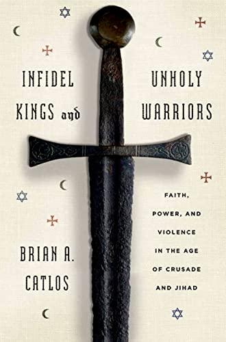 9780809058372: Infidel Kings and Unholy Warriors