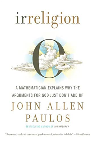 9780809059188: Irreligion: A Mathematician Explains Why the Arguments for God Just Don't Add Up