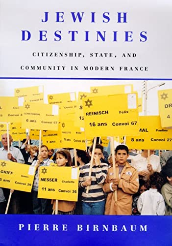 9780809061013: Jewish Destinies: Citizenship, State, and Community in Modern France