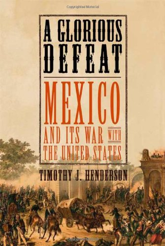 9780809061204: A Glorious Defeat: Mexico and Its War with the United States