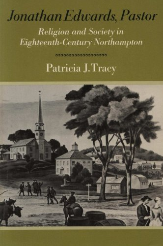 9780809061952: Jonathan Edwards, pastor: Religion and society in eighteenth century Northampton (American century series)