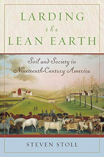9780809064304: Larding the Lean Earth: Soil and Society in Nineteenth-Century America