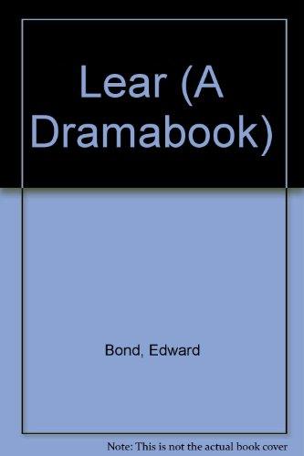 Lear: A Play: Bond, Edward