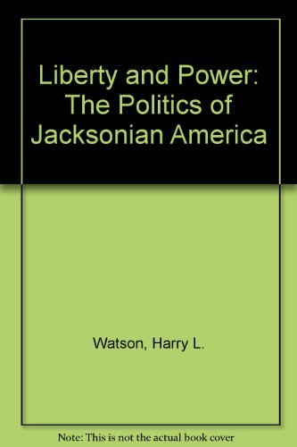 9780809065462: Liberty and Power: The Politics of Jacksonian America