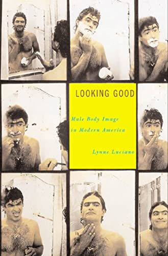 9780809066384: Looking Good: Male Body Image in Modern America