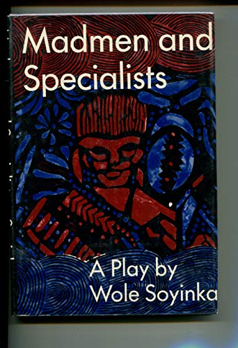 Madmen and Specialists: A Play (Spotlight Dramabook) (9780809067084) by Soyinka, Wole