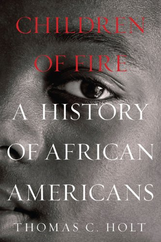 9780809067138: Children of Fire: A History of African Americans