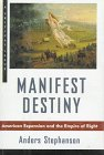 9780809067213: Manifest Destiny: American Expansionism and the Empire of Right (Critical Issue)