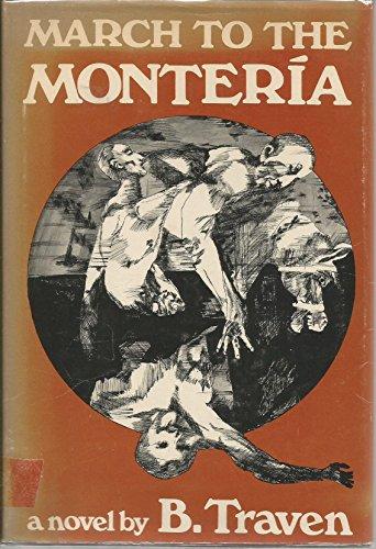 March to the Monteria: B. Traven