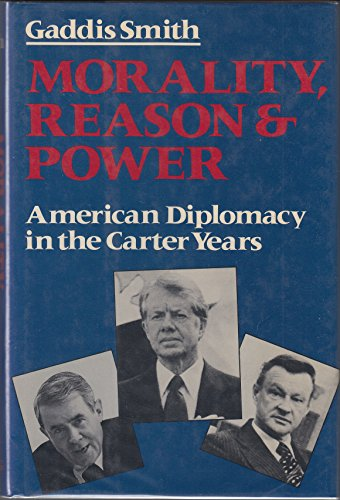 9780809070176: Morality, Reason, and Power: American Diplomacy in the Carter Years